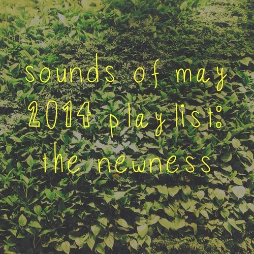 Sounds of May 2014: The Newness